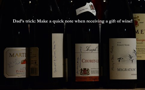 When Dick Hafner receives a gift of wine, he always writes who it is from on the label. A fun reminder!